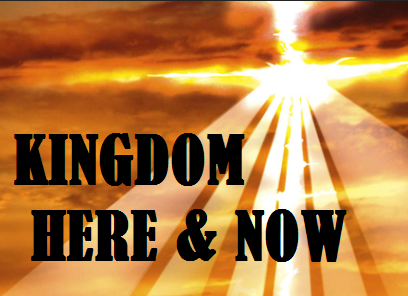 The Power of the Kingdom is Here and Now