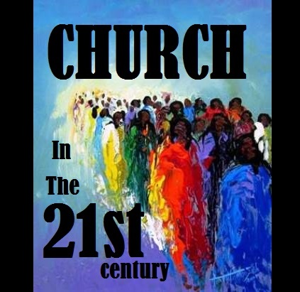 THE 21st CENTURY CHURCH