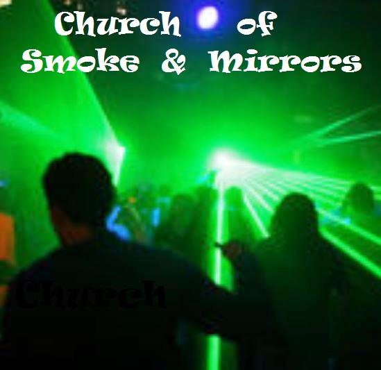 church of smoke and mirrors