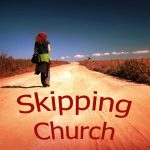 Skipping Church