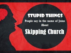 Skipping Church