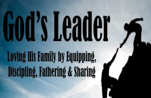 Loving His Family By Equipping, Discipling, Fathering & Sharing